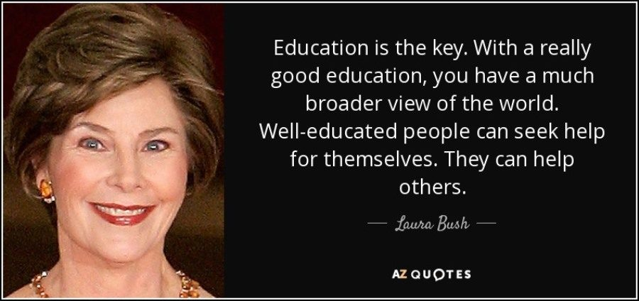 GOAL OF TRUTH: Laura Bushs statement about education.