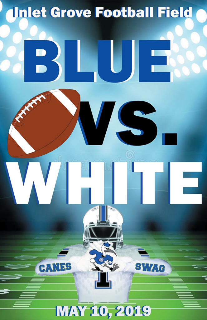 BLUE VS. WHITE GAME: The Inlet grove Hurricanes football team will be playing a Blue vs. White (Offense vs. Defense) game today May 10th at 2:10.